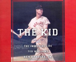 The Kid: The Immortal Life of Ted Williams; Library Edition (CD-Audio)