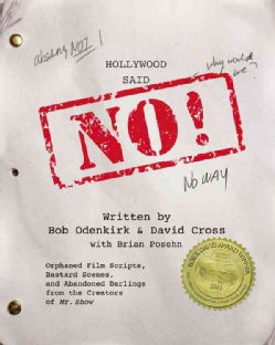 Hollywood Said No!: Orphaned Film Scripts, Bastard Scenes, and Abandoned Darlings from the Creators of Mr. Show, L... (CD-Audio)