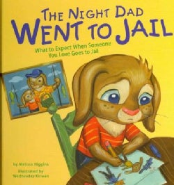 The Night Dad Went to Jail: What to Expect When Someone You Love Goes to Jail (Hardcover)