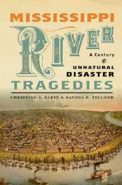 Mississippi River Tragedies: A Century of Unnatural Disaster (Hardcover)