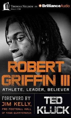 Robert Griffin III: Athlete, Leader, Believer: Library Edition (CD-Audio)