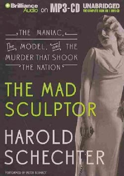 The Mad Sculptor: The Maniac, the Model, and the Murder That Shook the Nation (CD-Audio)