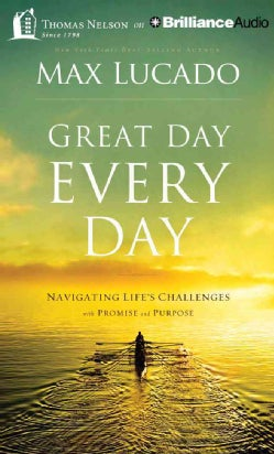 Great Day Every Day: Navigating Life's Challenges With Promise and Purpose, Library Edition (CD-Audio)