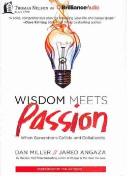 Wisdom Meets Passion: When Generations Collide and Collaborate (CD-Audio)