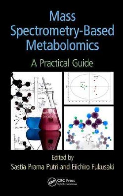 Mass Spectrometry-Based Metabolomics: A Practical Guide (Hardcover)
