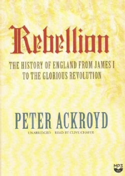Rebellion: The History of England from James I to the Glorious Revolution (CD-Audio)