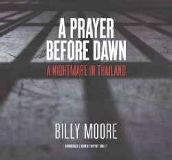 A Prayer Before Dawn: A Nightmare in Thailand: Library Edition (CD-Audio)