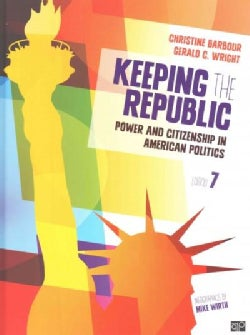Keeping the Republic: Power and Citizenship in American Politics (Hardcover)