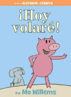 Hoy Volare! / Fly Today! (Hardcover)