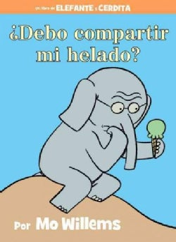 Debo compartir mi helado? / Must I Share My Ice Cream? (Hardcover)