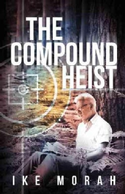 The Compound Heist (Hardcover)