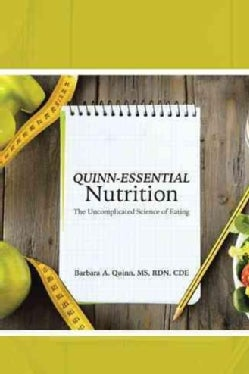 Quinn-essential Nutrition: The Uncomplicated Science of Eating (Paperback)