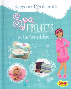 Spa Projects You Can Make and Share (Hardcover)