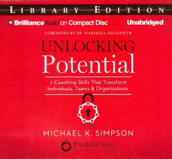 Unlocking Potential: 7 Coaching Skills That Transform Individuals, Teams, & Organizations ; Library Edition (CD-Audio)