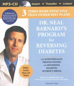 Dr. Neal Barnard's Program for Reversing Diabetes: The Scientifically Proven System for Reversing Diabetes Without... (CD-Audio)