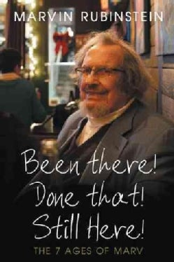 Been There! Done That! Still Here!: The 7 Ages of Marv (Paperback)