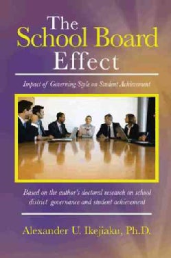 The School Board Effect: Impact of Governing Style on Student Achievement (Paperback)