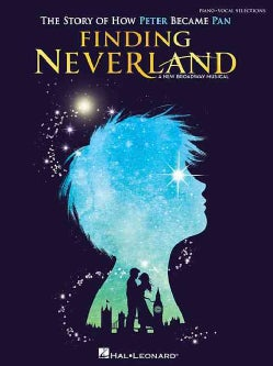 Finding Neverland: The Story of How Peter Became Pan: Piano-Vocal Selections (Paperback)
