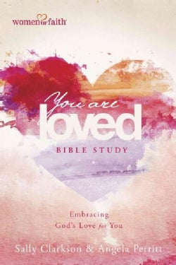 You Are Loved Bible Study: Embracing God's Love for You (Paperback)