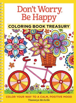 Don't Worry, Be Happy Coloring Book Treasury: Color Your Way to a Calm, Positive Mood (Paperback)
