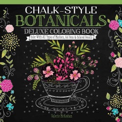 Chalk-Style Botanicals Deluxe Coloring Book: Color With All Types of Markers, Gel Pens & Colored Pencils (Paperback)