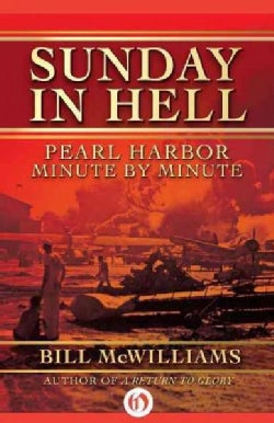 Sunday in Hell: Pearl Harbor Minute by Minute (Paperback)