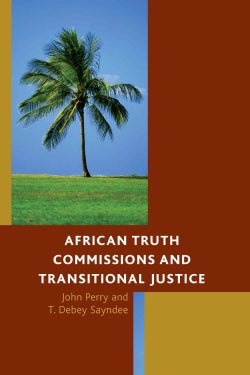 African Truth Commissions and Transitional Justice (Hardcover)