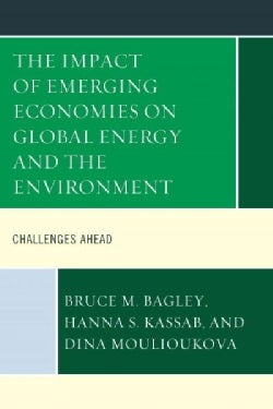 The Impact of Emerging Economies on Global Energy and the Environment: Challenges Ahead (Hardcover)