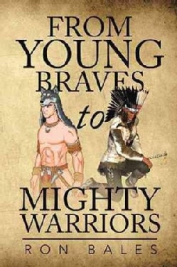 From Young Braves to Mighty Warriors (Paperback)