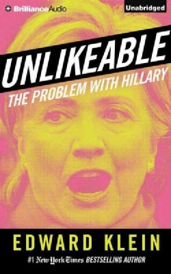 Unlikeable: The Problem With Hillary; Library Edition (CD-Audio)