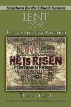 The Gift of New Creation: A Lenten Study Based on the Revised Common Lectionary: Lent 2016 (Paperback)
