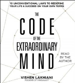The Code of the Extraordinary Mind: 10 Unconventional Laws to Redefine Your Life & Succeed on Your Own Terms (CD-Audio)