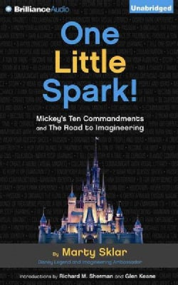 One Little Spark!: Mickey's Ten Commandments and the Road to Imagineering: Library Edition (CD-Audio)