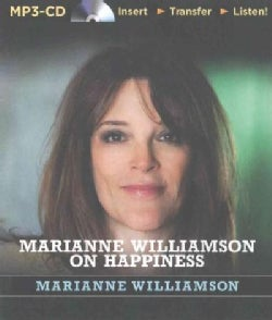 Marianne Williamson on Happiness (CD-Audio)