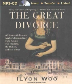 The Great Divorce: A Nineteenth-Century Mother's Extraordinary Fight Against Her Husband, the Shakers, and Her Times (CD-Audio)