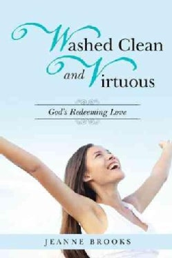 Washed Clean and Virtuous: God's Redeeming Love (Paperback)