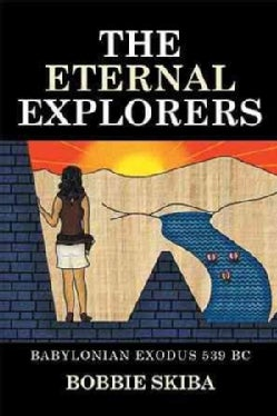 The Eternal Explorers: Babylonian Exodus 539 Bc (Hardcover)
