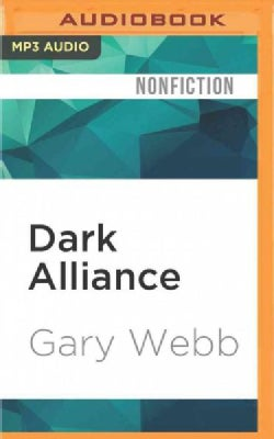 Dark Alliance: The CIA, the Contras, and the Crack Cocaine Explosion (CD-Audio)