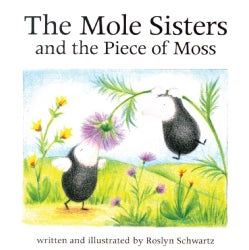 The Mole Sisters and the Piece of Moss (Paperback)