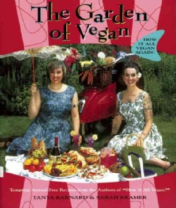 The Garden of Vegan: How It All Vegan Again! (Paperback)
