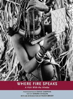Where Fire Speaks: A Visit With the Himba (Paperback)
