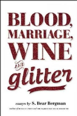 Blood, Marriage, Wine, And Glitter (Paperback)