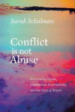 Conflict Is Not Abuse: Overstating Harm, Community Responsibility, and the Duty of Repair (Paperback)