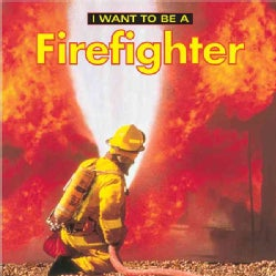 I Want to Be a Firefighter (Hardcover)