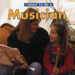 I Want to Be a Musician (Paperback)