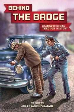Behind the Badge: Crimefighters Through History (Hardcover)