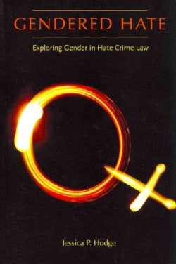 Gendered Hate: Exploring Gender in Hate Crime Law (Paperback)