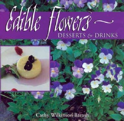 Edible Flowers: Desserts & Drinks (Paperback)