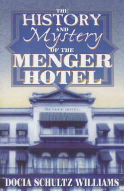 The History and Mystery of the Menger Hotel (Paperback)