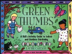 Green Thumbs: A Kid's Activity Guide to Indoor and Outdoor Gardening (Paperback)